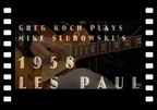 Greg Koch Plays Mike Slubowski's Vintage 1958 Les Paul •  Wildwood Guitars